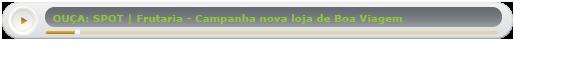 Spot: Frutaria - Nova loja Boa Viagem